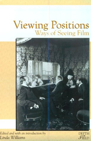 Viewing Positions: Ways of Seeing Film (Rutgers Depth of...