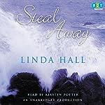 Steal Away | Linda Hall
