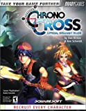 Chrono Cross Official Strategy Guide (Bradygames Strategy Guides) (0744000009) by Dan Birlew