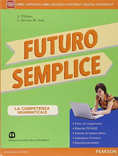 Futuro semplice. Con Morfosintassi-Quadereno-Lessico-Tabelle. Con e-book. Con espansione online. Per la Scuola media