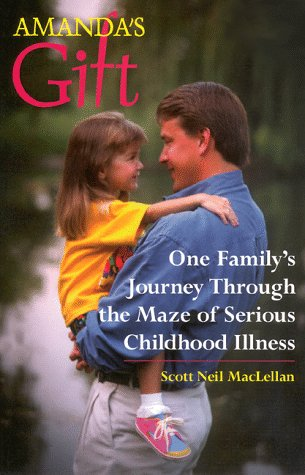 Image for Amandas Gift : One Familys Journey Through the Maze of Serious Childhood Illness