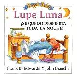 Lupe Luna !Se Quedo Despierta Toda la Noche! (Spanish Edition)