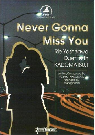 Never Gonna Miss You ピアノソロ&ピアノコーラス