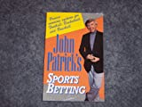 John Patrick's Sports Betting: Proven Winning Systems for Football, Basketball, and Baseball (081840597X) by Patrick, John