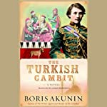 The Turkish Gambit (       UNABRIDGED) by Boris Akunin Narrated by Paul Michael
