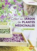 Créer un jardin de plantes médicinales : Au jardin et en pots