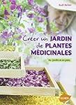 Cr�er un jardin de plantes m�dicinale...