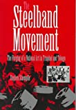 The Steelband Movement: The Forging of a National Art in Trinidad and Tobago