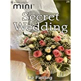 Secret Weddingby Liz Fielding