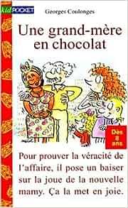 Une grand-mère en chocolat: Georges Coulonges, Mérel: 9782266070737