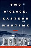 Two O'Clock, Eastern Wartime (0743201957) by Dunning, John