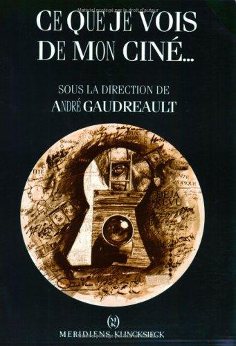 Ce Que Je Vois De Mon Cine: La Representation Du Regard Dans Le Cinema Des Premiers Temps (French Edition) PDF