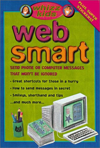Whizz Kids Web Smart: Send Phone or Computer Messages That Won't be Ignored