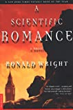A Scientific Romance: A Novel (0312199996) by Wright, Ronald