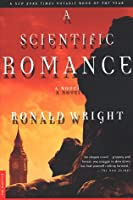 A Scientific Romance: A Novel