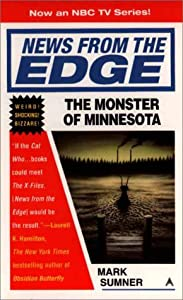 News from the edge: the monster of minnesota by Mark Sumner