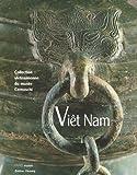 echange, troc Monique Crick, Thânh Khôi Lê, Vincent Lefèvre, Hélène Loveday, Collectif - Viêt Nam : Collection vietnamienne du musée Cernuschi