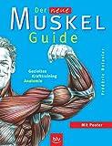 Der neue Muskel-Guide: Gezieltes Krafttraining - Anatomie -