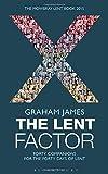 The Lent Factor (Mowbray Lent Book 2015)