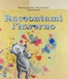 img - for Raccontami l'inverno book / textbook / text book