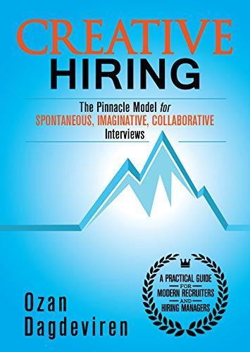 Creative Hiring: The Pinnacle Model For Spontaneous, Imaginative, Collaborative Interviews by Ozan Dagdeviren ebook deal
