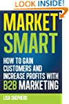 Market Smart: How to Gain Customers a...