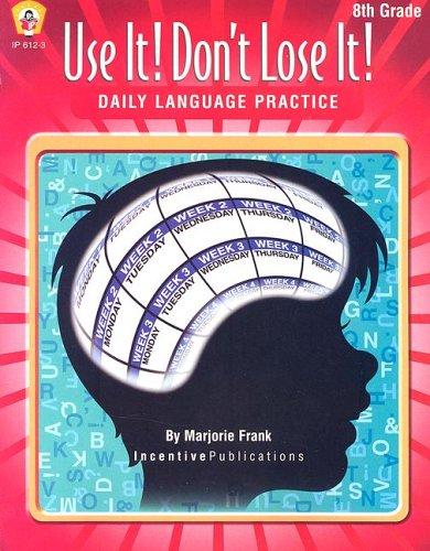 Use It! Dont Lose It! Language: Daily Language Practice, 8th Grade