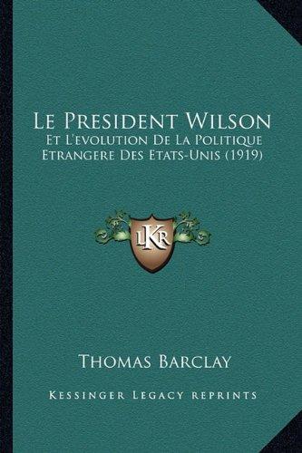 le-president-wilson-et-levolution-de-la-politique-etrangere-des-etats-unis-1919
