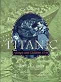 Titanic: Women and Children First