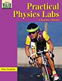 Practical Physics Labs: A Resource Manual (082511683X) by Peter Goodwin