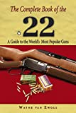 img - for Complete Book of the .22: A Guide To The World's Most Popular Guns book / textbook / text book