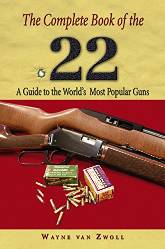 Complete Book Of The .22: A Guide To The World'S Most Popular Guns
