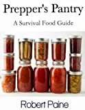 Prepper's Pantry: A Survival Food Guide