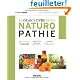 Le grand livre de la naturopathie : Les grands principes de cette pratique de santé/vitalité. Toutes les règles...