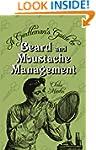 A Gentleman's Guide to Beard & Mousta...