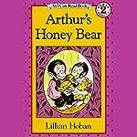 Arthur's Honey Bear   Lillian Hoban