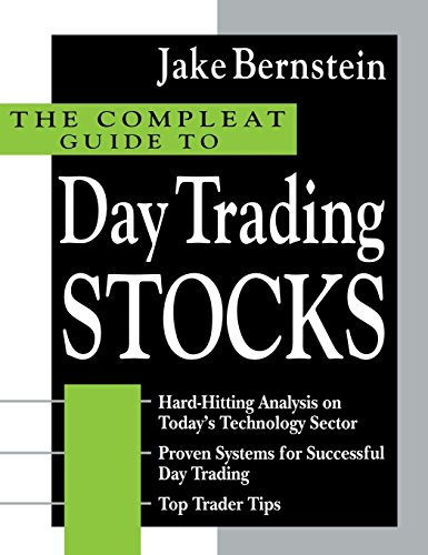 The Compleat Guide to Day Trading Stocks, Bernstein, Jake