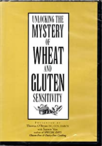Unlocking the Mystery of Wheat and Gluten Intolerance