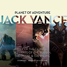 Planet of Adventure: City of the Chasch, Servants of the Wankh, The Dirdir, The Pnume: The Tschai, Planet of Adventure | Livre audio Auteur(s) : Jack Vance Narrateur(s) : Elijah Alexander