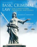 Basic Criminal Law: The Constitution, Procedure, and Crimes (3rd Edition)