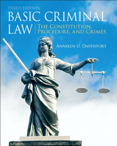 Basic Criminal Law: The Constitution, Procedure, and...