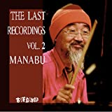 THE LAST RECORDINGS VOL.2 MANABU