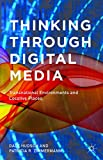 img - for Thinking Through Digital Media: Transnational Environments and Locative Places book / textbook / text book