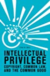 Intellectual Privilege: Copyright, Co...