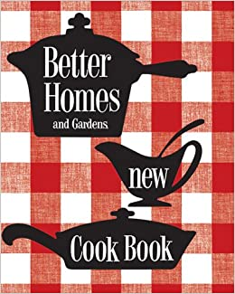 Better Homes Gardens New Cook Book Better Homes And
