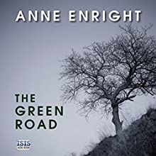 The Green Road (       UNABRIDGED) by Anne Enright Narrated by Caroline Lennon