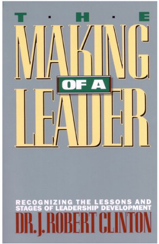 The Making of a Leader: Recognizing the Lessons and Stages of Leadership Development (Leadership Development Church compare prices)