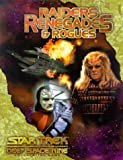 Raiders Renegades & Rogues (Star Trek Deep Space Nine: Role Playing Games) (0671035045) by Kenson, Steve