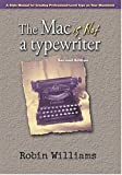 The Mac is Not a Typewriter, 2nd Edition (0201782634) by Williams, Robin