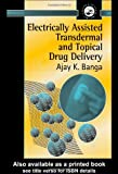 img - for Electrically Assisted Transdermal and Topical Drug Delivery book / textbook / text book